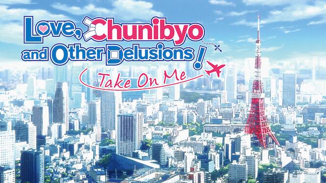 Chunibyo & Other Decisions